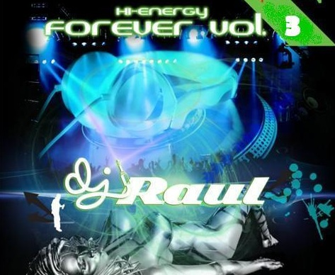 HI-NRG FORVER Vol 3 Mixed by DJ Raul: BACKUP CD