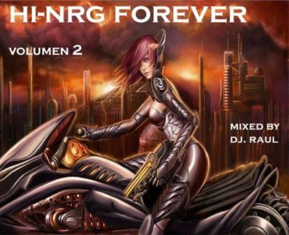 HI-NRG FORVER Vol 2 Mixed by DJ Raul: BACKUP CD