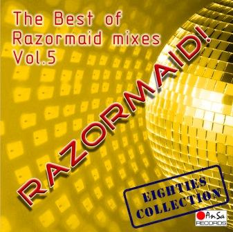 RAZORMAID! - The Best Of Razormaid Mixes Vol. 5: BACKUP CD